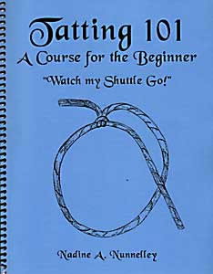 Tatting 101 - a Course for the Beginner (T265)
