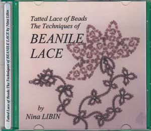 Tatted Lace of Beads, The Techniques of Beanile Lace (Libin) CD