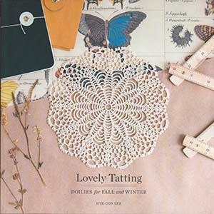 Lovely Tatting: Doilies for Fall & Winter (Lee)