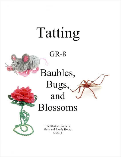 Tatting GR8 Baubles, Bugs and Blossoms (T425)